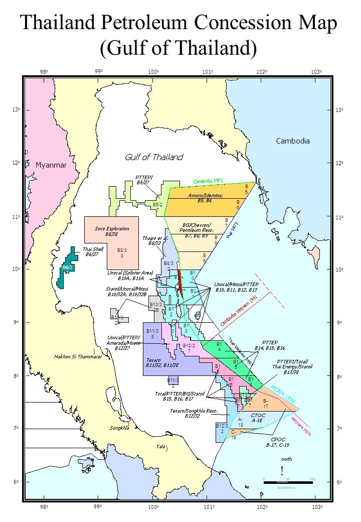Thailand Petroleum Concession Map (Gulf of Thailand) 13 o 12 o 11 o 10 o 9 o 8 o 7 o 6 o 99 o 100 o 101 o 102 o 103 o 98 o 13 o 12 o 11 o 10 o 9 o 8 o 7 o 6 o 99 o 100 o 101 o 102 o 103 o 98 o Cambodia B5B5 B6B6 B7B7 B8B8 B9B9 B1 0 B1 1 B1 2 B10/3 2B B10/3 2A B5/2 7 B8/3 8 B6/2 7 B8/3 2 B11/3 8 B12/2 7 B1 2 B1 3 B1 4 B1 5 B1 6 B1 5 B1 6 B11/3 2 B12/3 2 B13/3 8 B1 7 B- 17 A- 18 C- 19 B11A B10A Myanmar