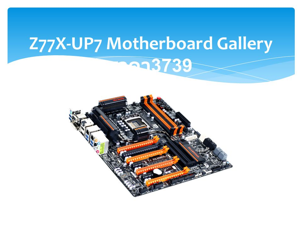 Z77X-UP7 Motherboard Gallery ราคา 3739