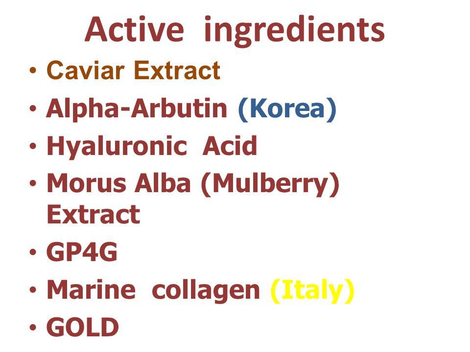 Active ingredients Caviar Extract Alpha-Arbutin (Korea) Hyaluronic Acid Morus Alba (Mulberry) Extract GP4G Marine collagen (Italy) GOLD