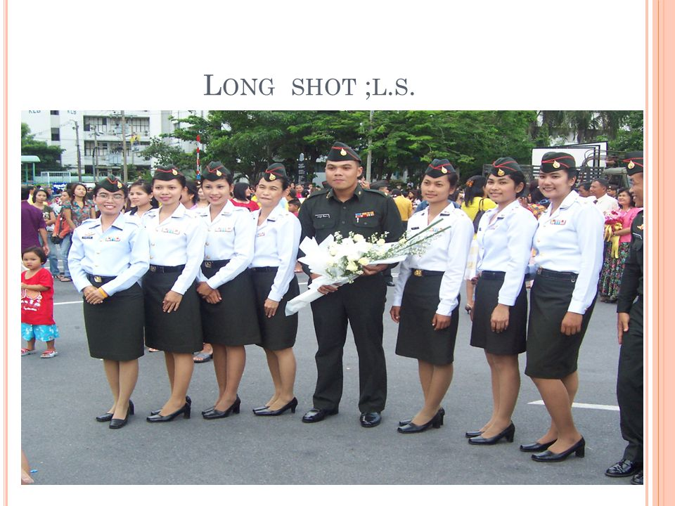 L ONG SHOT ; L. S.