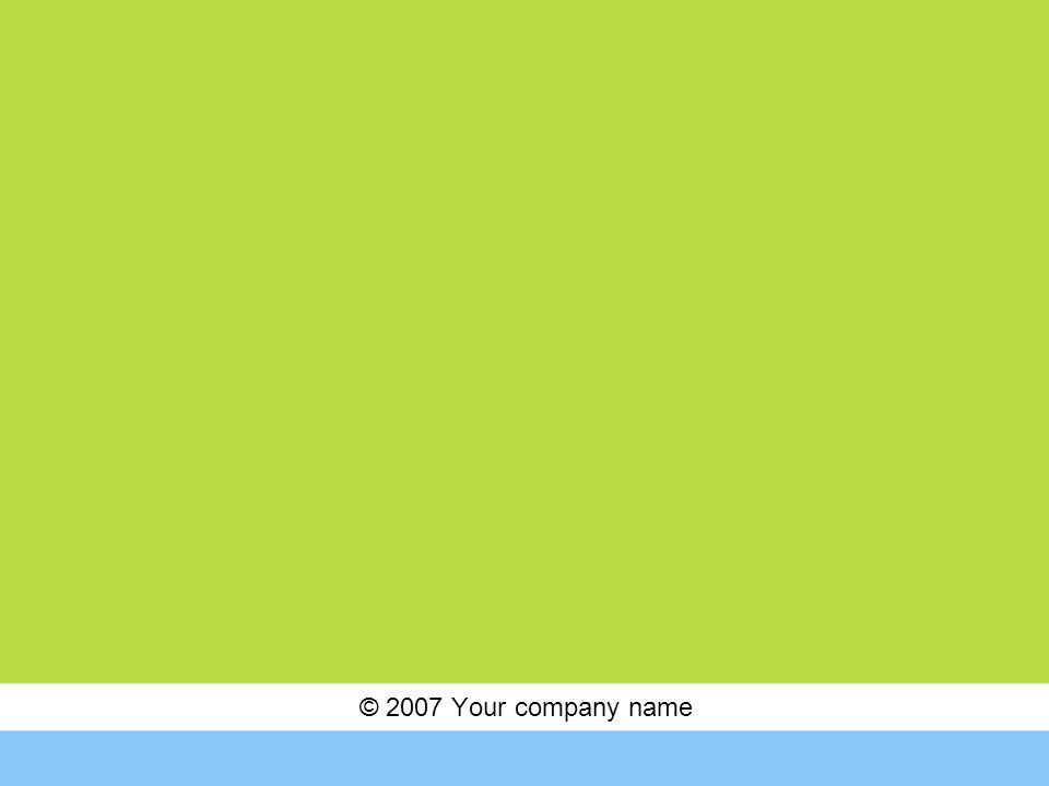 © 2007 Your company name