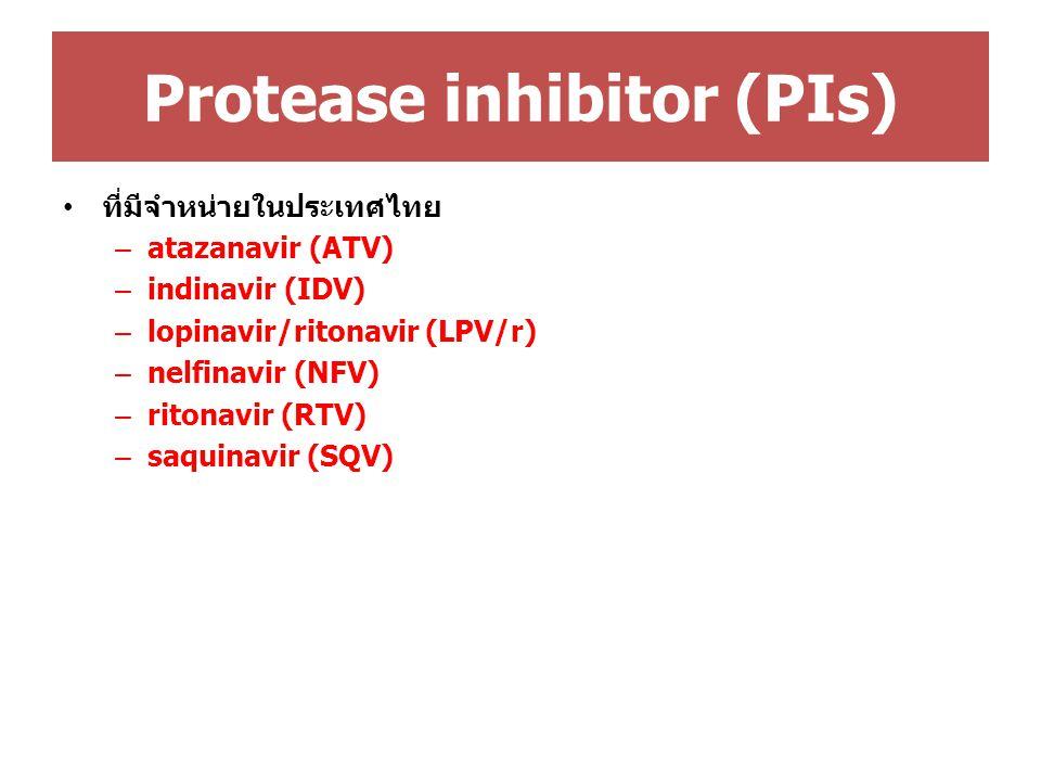 Protease inhibitor (PIs) ที่มีจำหน่ายในประเทศไทย – atazanavir (ATV) – indinavir (IDV) – lopinavir/ritonavir (LPV/r) – nelfinavir (NFV) – ritonavir (RT