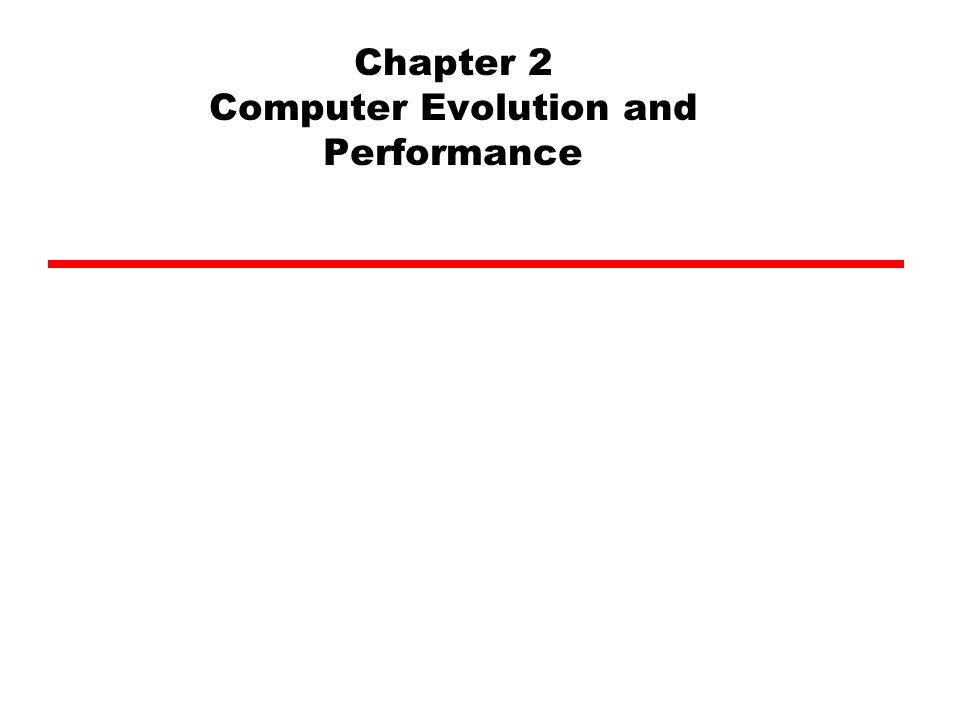 ประเด็นสำคัญ วิวัฒนาการของคอมพิวเตอร์และประสิทธิภาพ พิจารณาจาก - การเพิ่มความเร็วในการทำงาน CPU - การลดขนาดของอุปกรณ์ประกอบ - การเพิ่มปริมาณหน่วยความจำ - การเพิ่มขีดความสามารถในการจัดเก็บข้อมูล IO - ความเร็วในการทำงาน