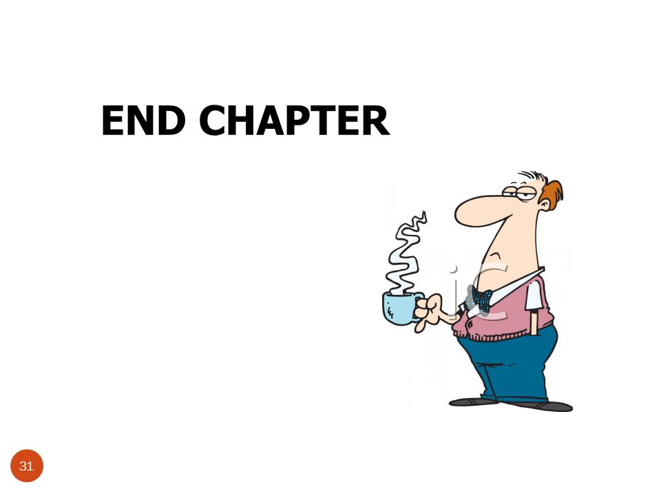 31 END CHAPTER