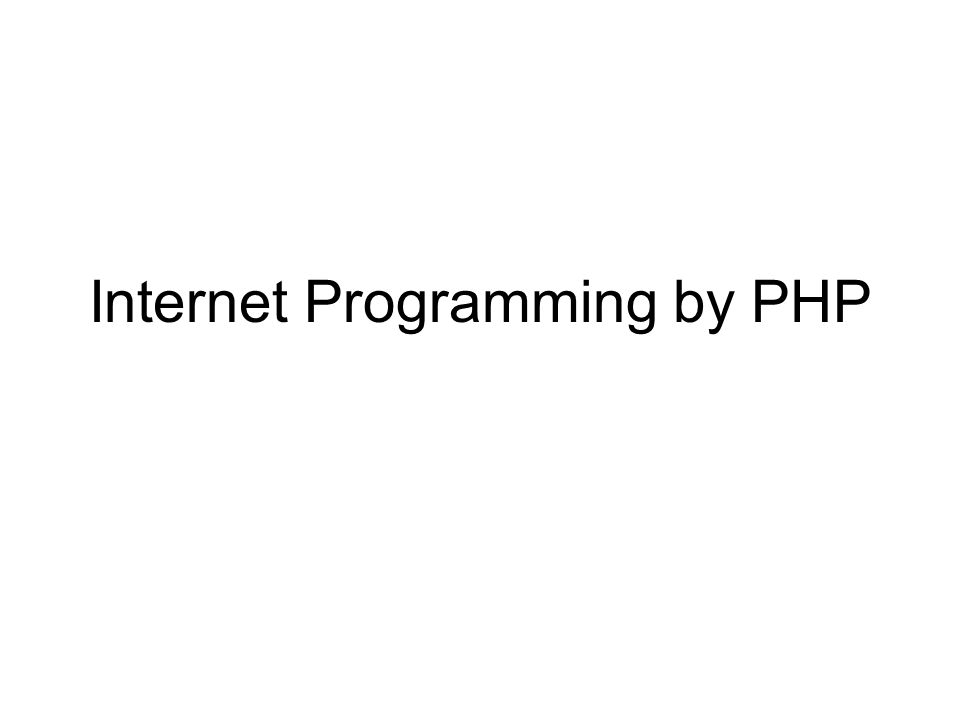Internet Programming by PHP