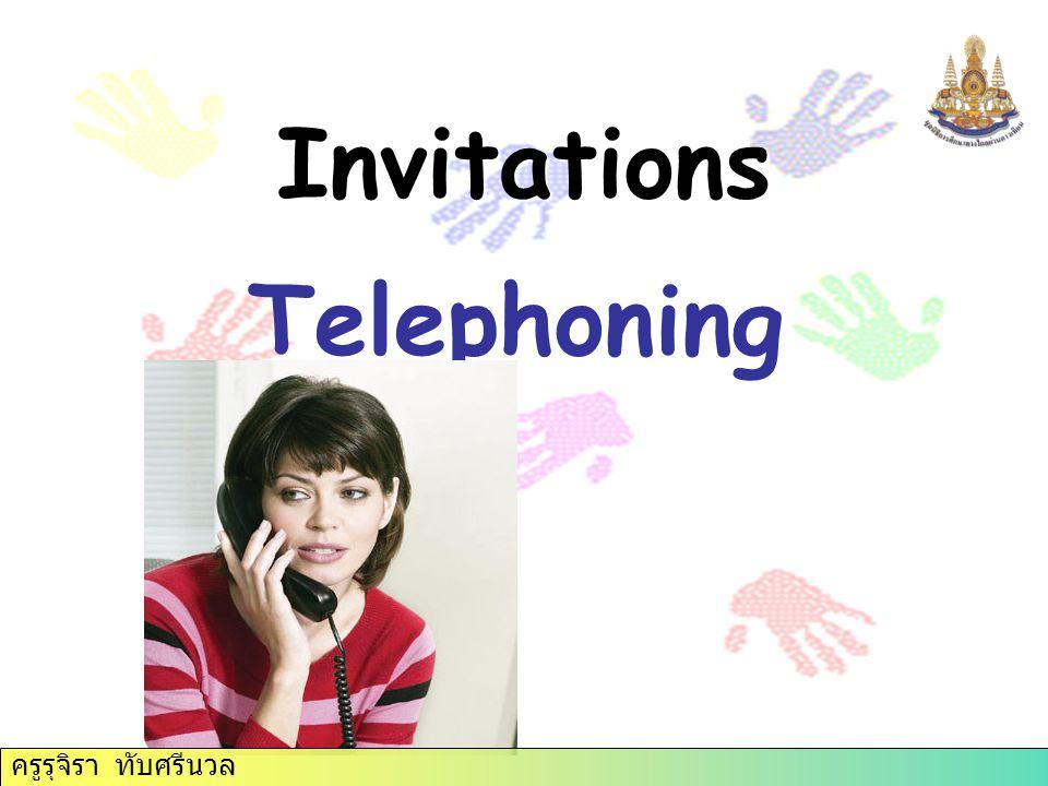 Invitations Telephoning ครูรุจิรา ทับศรีนวล