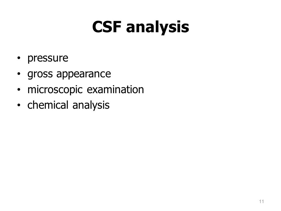 CSF analysis pressure gross appearance microscopic examination chemical analysis 11