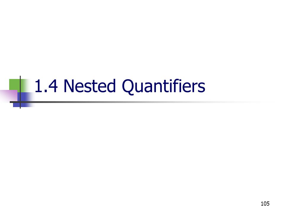 105 1.4 Nested Quantifiers