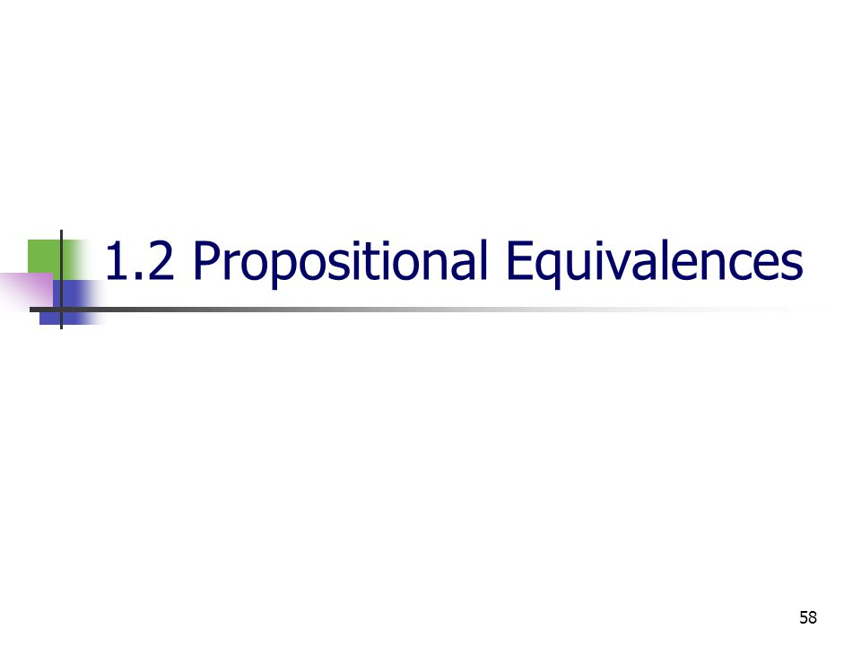 58 1.2 Propositional Equivalences