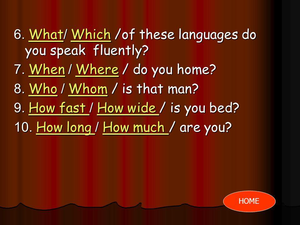 แบบทดสอบหลังเรียน Choose the correct form. Follow the example. 1. What/Which/is your father ? WhatWhichWhatWhich 2. What / Where / did they come from
