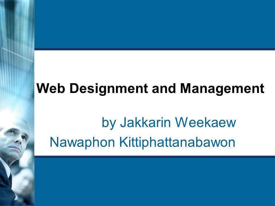 Web Designment and Management by Jakkarin Weekaew Nawaphon Kittiphattanabawon