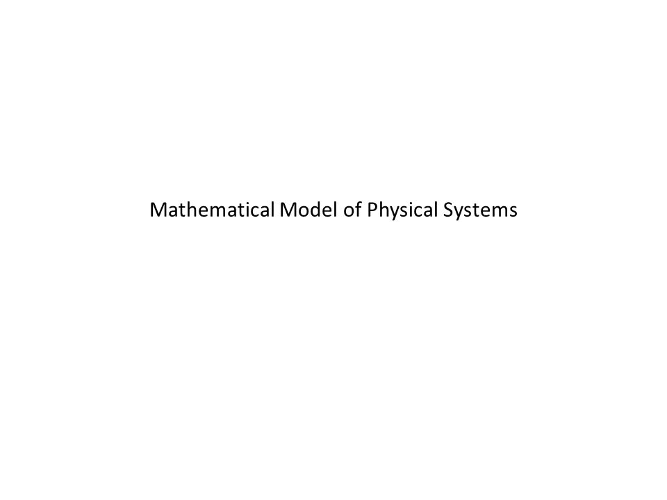 Mathematical Model of Physical Systems