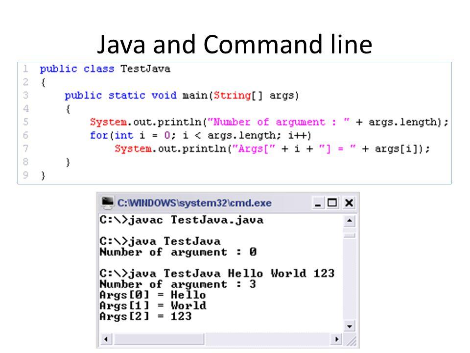 Type Conversion เนื่องจากการรับ argument จาก command line นั้นจะอยู่ในรูป String ดังนั้นถ้าอยากรับค่าที่เป็น ตัวเลขเพื่อใช้ในการคำนวณจะต้องแปลง String เป็น data type ที่เป็นตัวเลข สามารถเรียกใช้ จาก static class ต่างๆ ต่อไปนี้เช่น – Integer.parseInt(String intValue) – Float.parseFloat(String floatValue) – Double.parseDouble(String doubleValue)