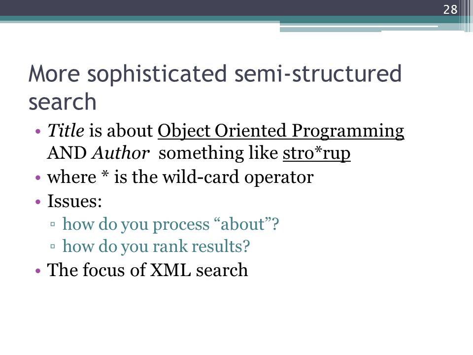 More sophisticated semi-structured search Title is about Object Oriented Programming AND Author something like stro*rup where * is the wild-card opera