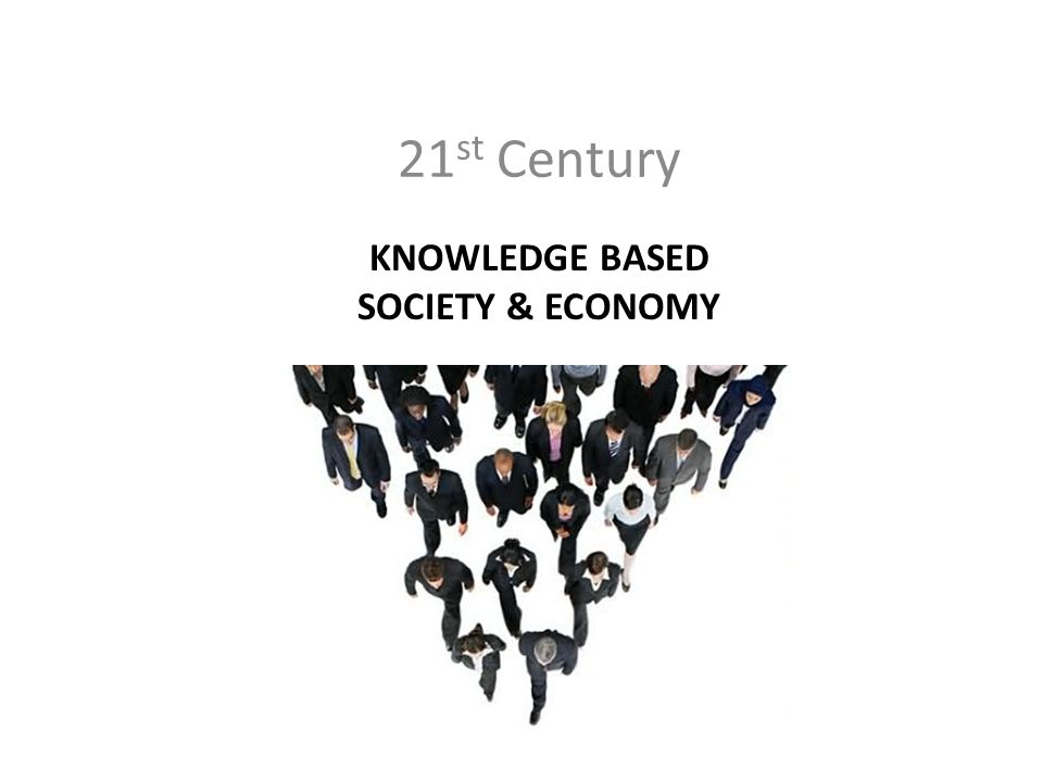 สังคมฐานความรู้ : knowledge-based society Meaning Lifelong learning ongoing, voluntary, and self-motivated Innovative society Knowledge is collected, disseminated, applied and protected Easy access to knowledge by using IT How business will be survive in the 21 st century environment.