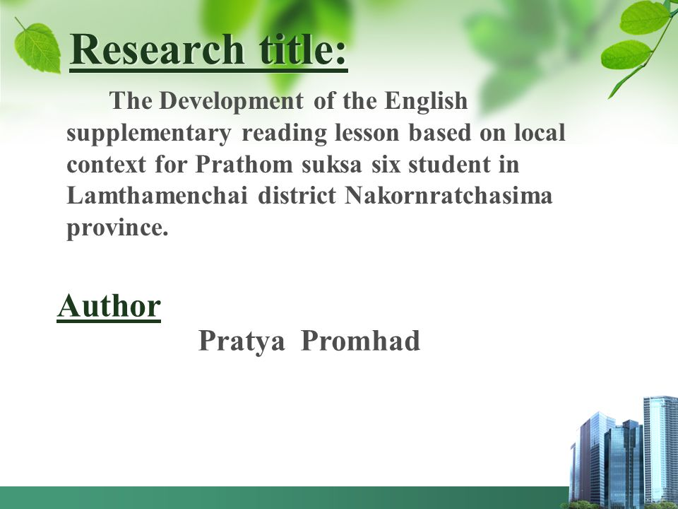 Research title: The Development of the English supplementary reading lesson based on local context for Prathom suksa six student in Lamthamenchai dist