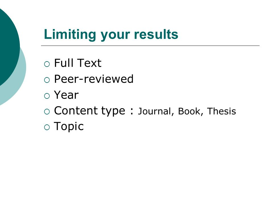 Limiting your results  Full Text  Peer-reviewed  Year  Content type : Journal, Book, Thesis  Topic