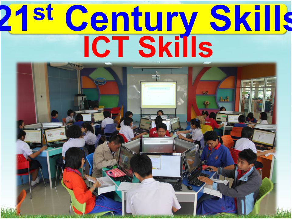 21 st Century Skills ICT Skills