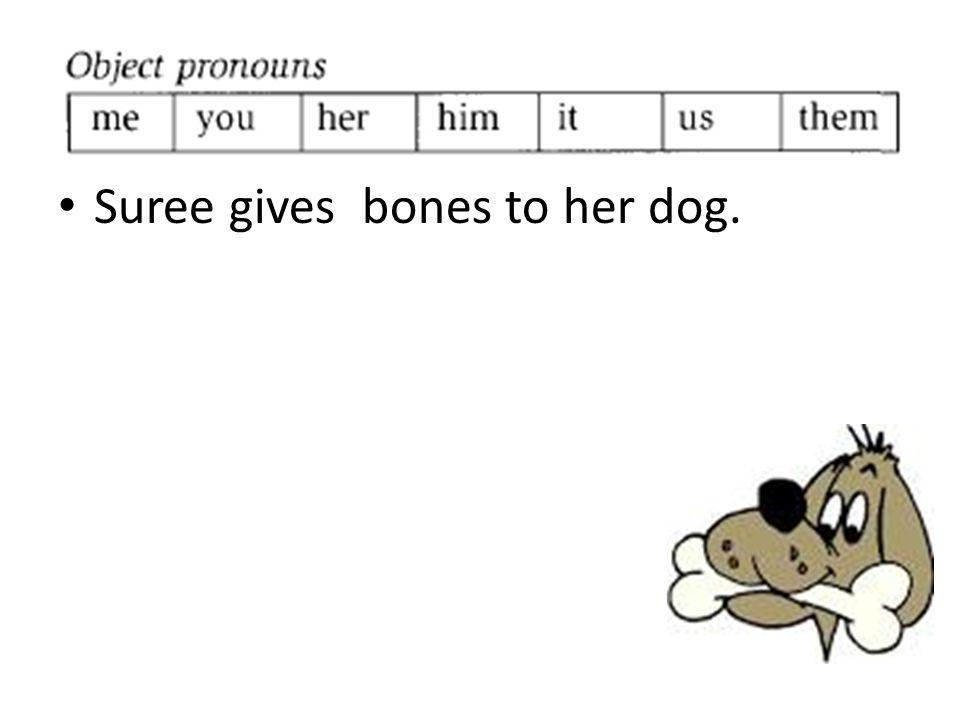 Suree gives bones to her dog.