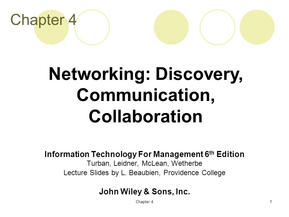 Chapter 41 Information Technology For Management 6 th Edition Turban, Leidner, McLean, Wetherbe Lecture Slides by L.