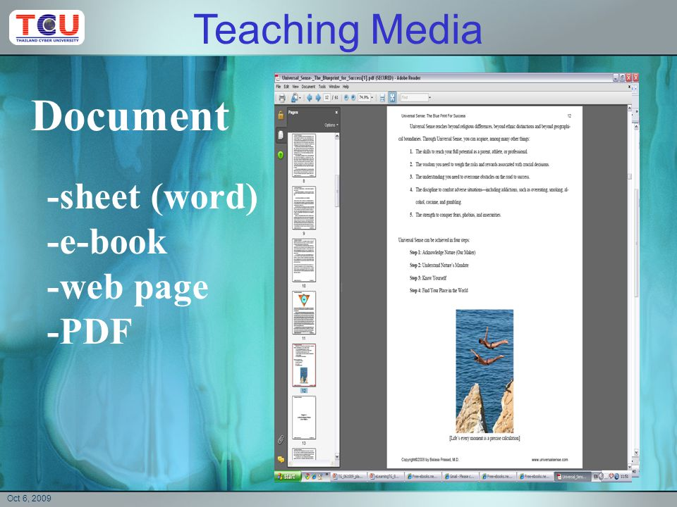 Materials for e-Learning teaching Contents Teaching media Knowledge and skill needed Appropriate presentation for best perception -See (text, picture, movie, chart, graphic) -Hear (real, digitize) -Touch -Taste -document -electronic slide -video -audio -Smell