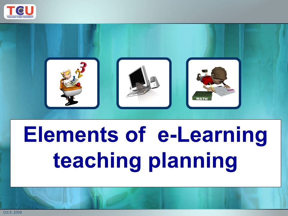 Oct 6, 2009 Student Learning Assessment Elements of e-Learning teaching planning