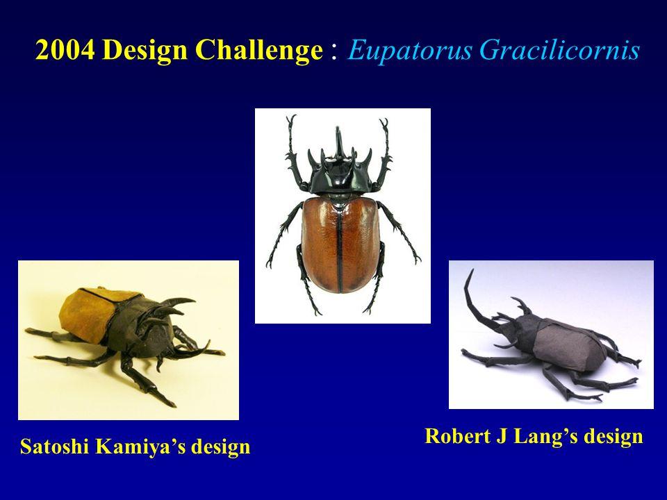 Satoshi Kamiya's design Robert J Lang's design 2004 Design Challenge : Eupatorus Gracilicornis
