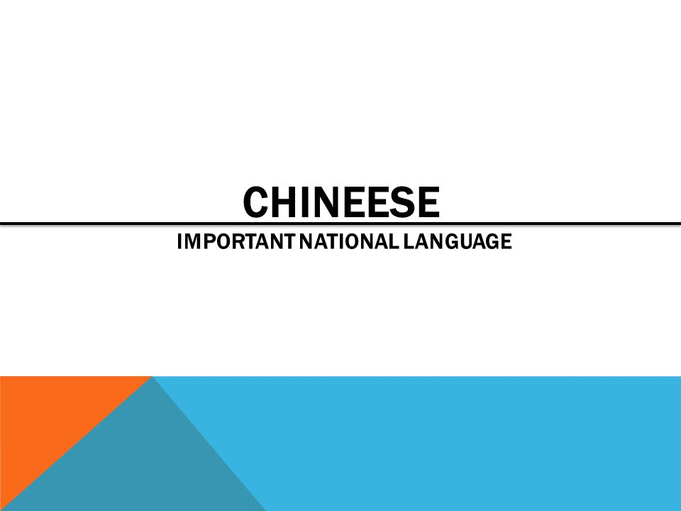 CHINEESE IMPORTANT NATIONAL LANGUAGE