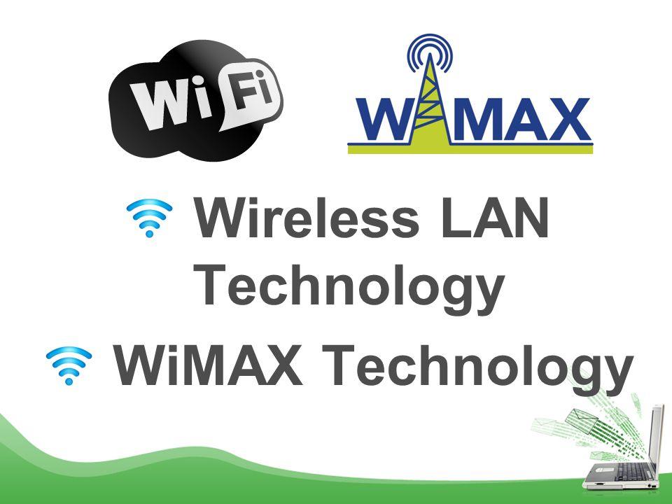 Wireless LAN Technology WiMAX Technology