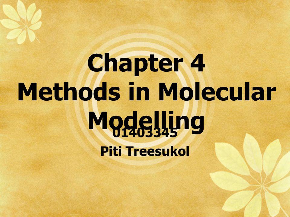 Chapter 4 Methods in Molecular Modelling 01403345 Piti Treesukol