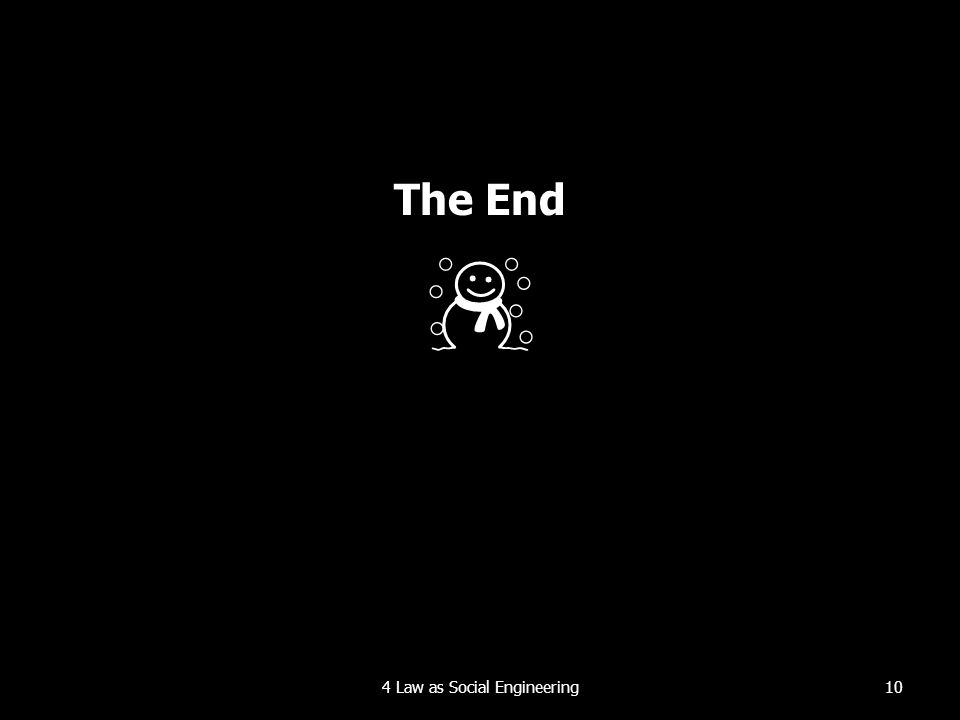 The End ☃ 104 Law as Social Engineering