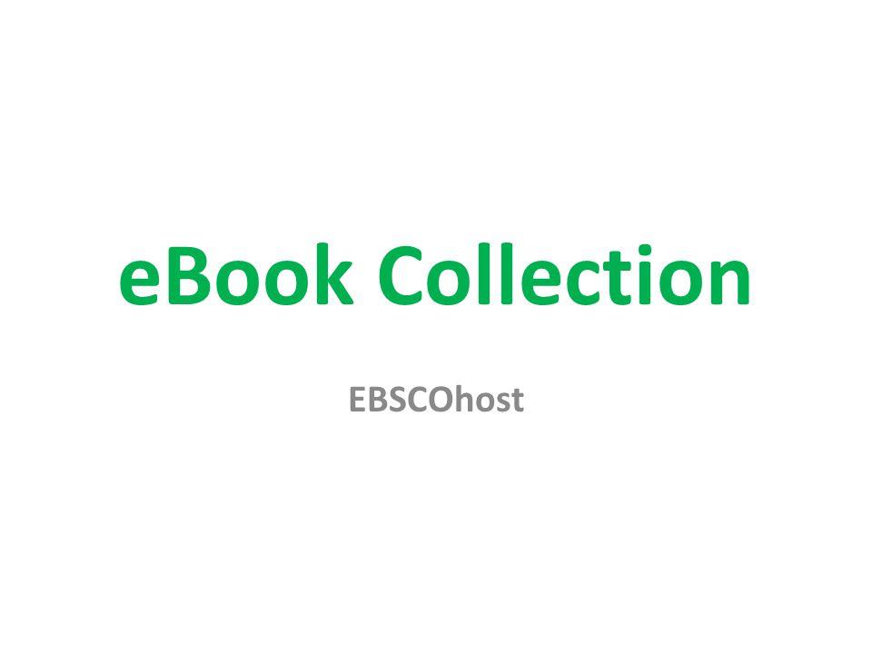 eBook Collection เป็นฐานข้อมูลหนังสืออิเล็กทรอนิกส์ ภาษาต่างประเทศ ครอบคลุมทุกสาขาวิชา มีหนังสือมากกว่า 120000 รายชื่อ สามารถสืบค้นข้อมูลที่เป็นฉบับเต็ม (Full Text)