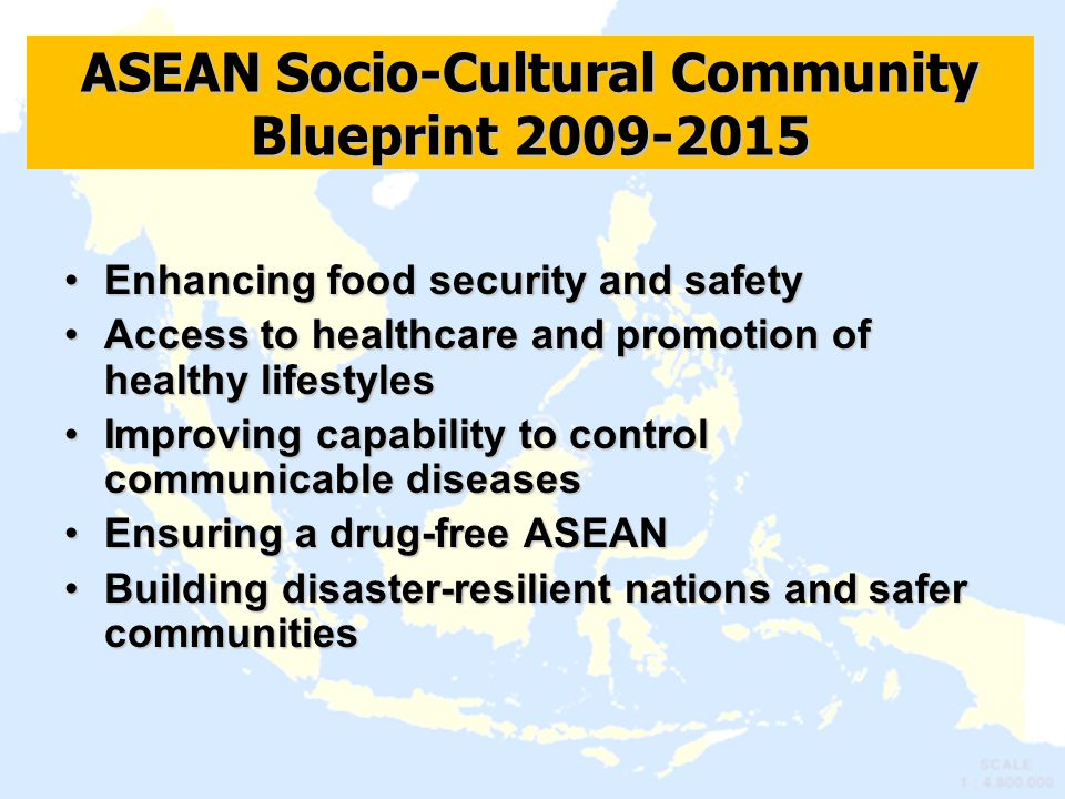 Enhancing food security and safetyEnhancing food security and safety Access to healthcare and promotion of healthy lifestylesAccess to healthcare and promotion of healthy lifestyles Improving capability to control communicable diseasesImproving capability to control communicable diseases Ensuring a drug-free ASEANEnsuring a drug-free ASEAN Building disaster-resilient nations and safer communitiesBuilding disaster-resilient nations and safer communities ASEAN Socio-Cultural Community Blueprint 2009-2015