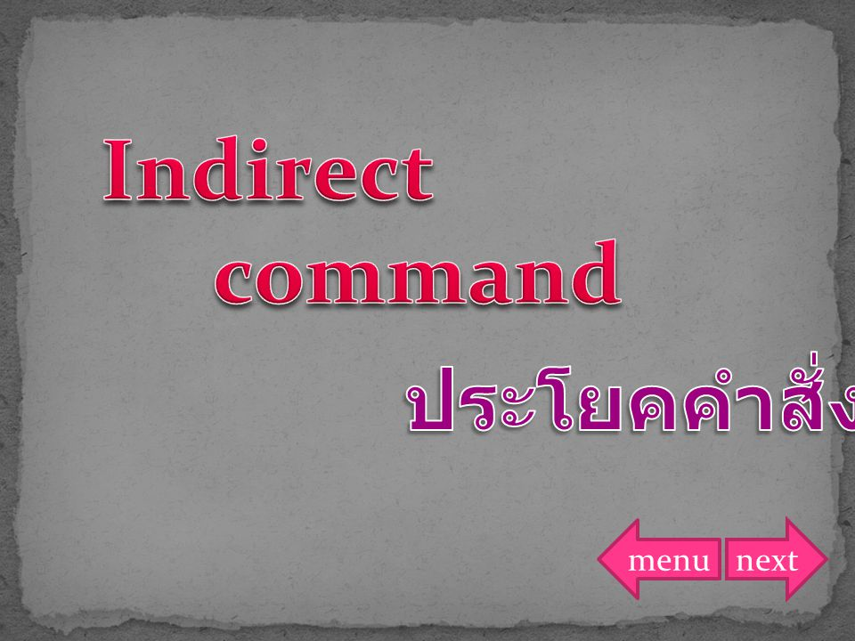 subject + command, + object + to + V.1 order, tell nextback
