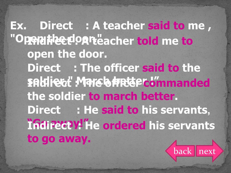 Ex. Direct : A teacher said to me,