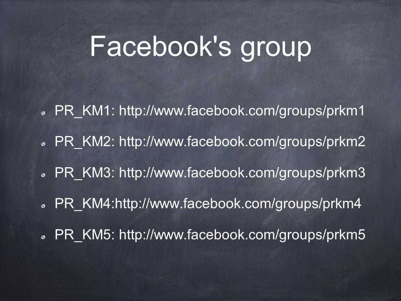 PR_KM1: http://www.facebook.com/groups/prkm1 PR_KM2: http://www.facebook.com/groups/prkm2 PR_KM3: http://www.facebook.com/groups/prkm3 PR_KM4:http://w