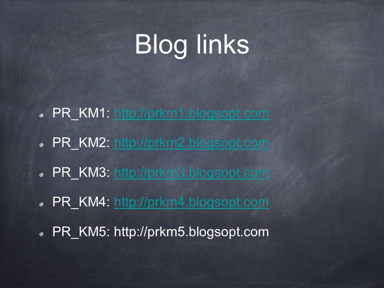 Blog links PR_KM1: http://prkm1.blogsopt.comhttp://prkm1.blogsopt.com PR_KM2: http://prkm2.blogsopt.comhttp://prkm2.blogsopt.com PR_KM3: http://prkm3.