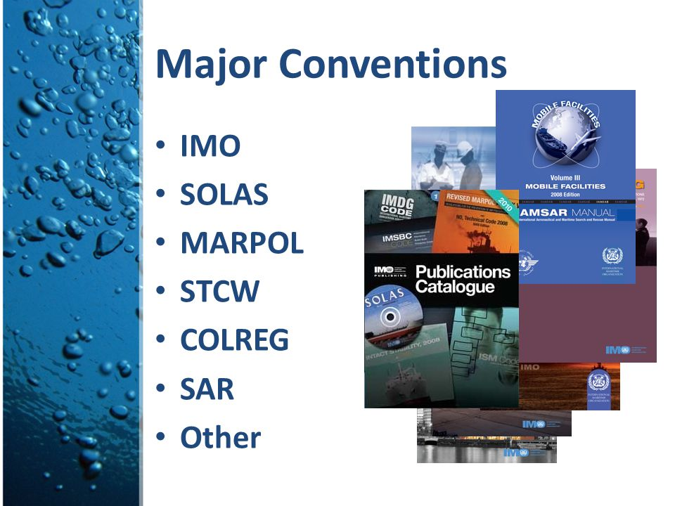 Major Conventions IMO SOLAS MARPOL STCW COLREG SAR Other