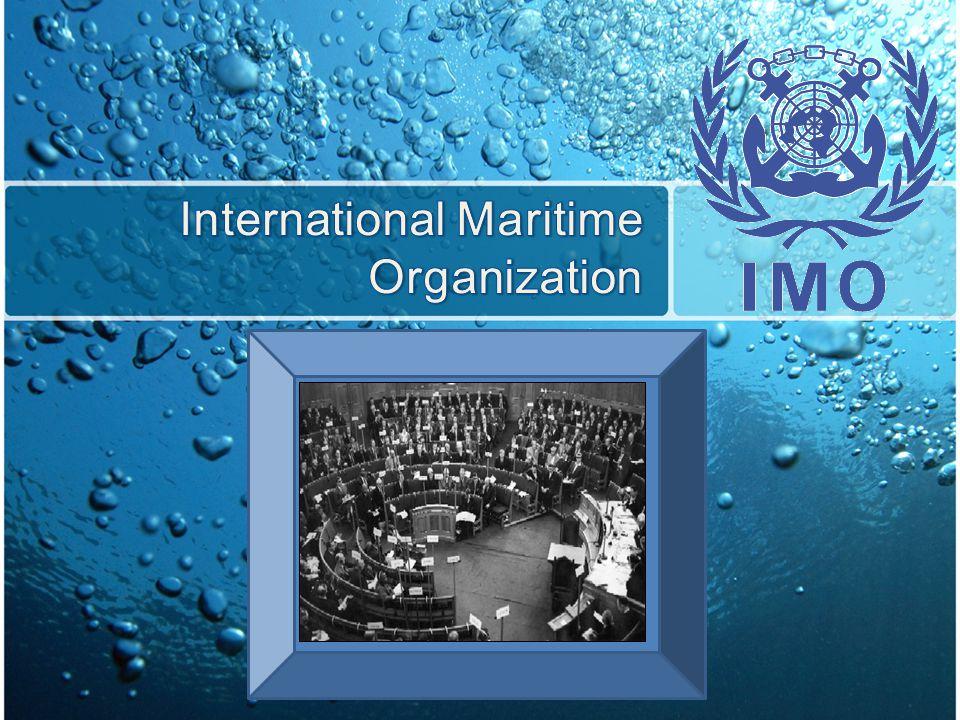 องค์การทางทะเลระหว่างประเทศ International Maritime Organization องค์การชํานัญพิเศษ (Specialized Agencies) ของ สหประชาชาติ (United Nations) IMO จัดตั้งขึ้นตามอนุสัญญาว่าด้วยองค์การที่ปรึกษาทาง ทะเลระหว่างรัฐบาล (Convention on the Inter Governmental Maritime Consultative Organization : IMO วันที่ 6 มีนาคม 2491 ( ค.