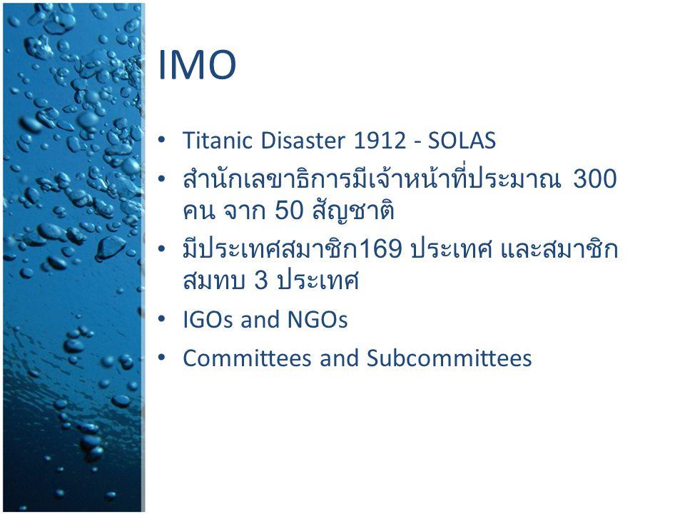 IMO Titanic Disaster 1912 - SOLAS สำนักเลขาธิการมีเจ้าหน้าที่ประมาณ 300 คน จาก 50 สัญชาติ มีประเทศสมาชิก 169 ประเทศ และสมาชิก สมทบ 3 ประเทศ IGOs and N