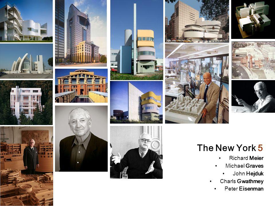 The New York 5 Richard Meier Michael Graves John Hejduk Charls Gwathmey Peter Eisenman