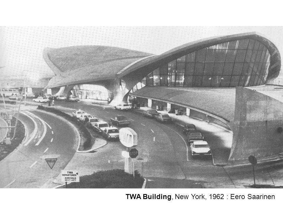 TWA Building, New York, 1962 : Eero Saarinen