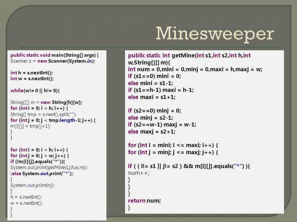 public static int getMine(int s1,int s2,int h,int w,String[][] m){ int num = 0,mini = 0,minj = 0,maxi = h,maxj = w; if (s1==0) mini = 0; else mini = s