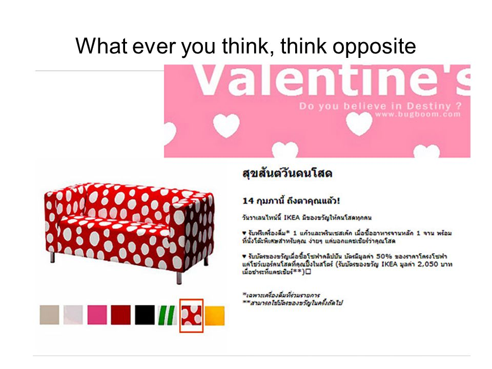 What ever you think, think opposite