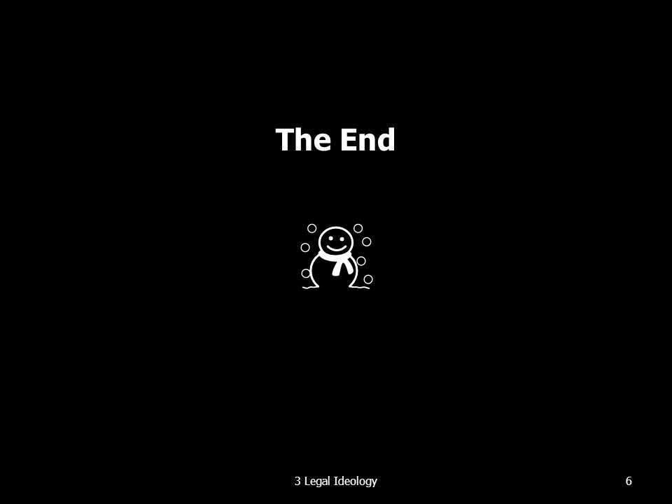 The End ☃ 63 Legal Ideology