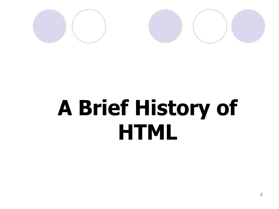 2 A Brief History of HTML