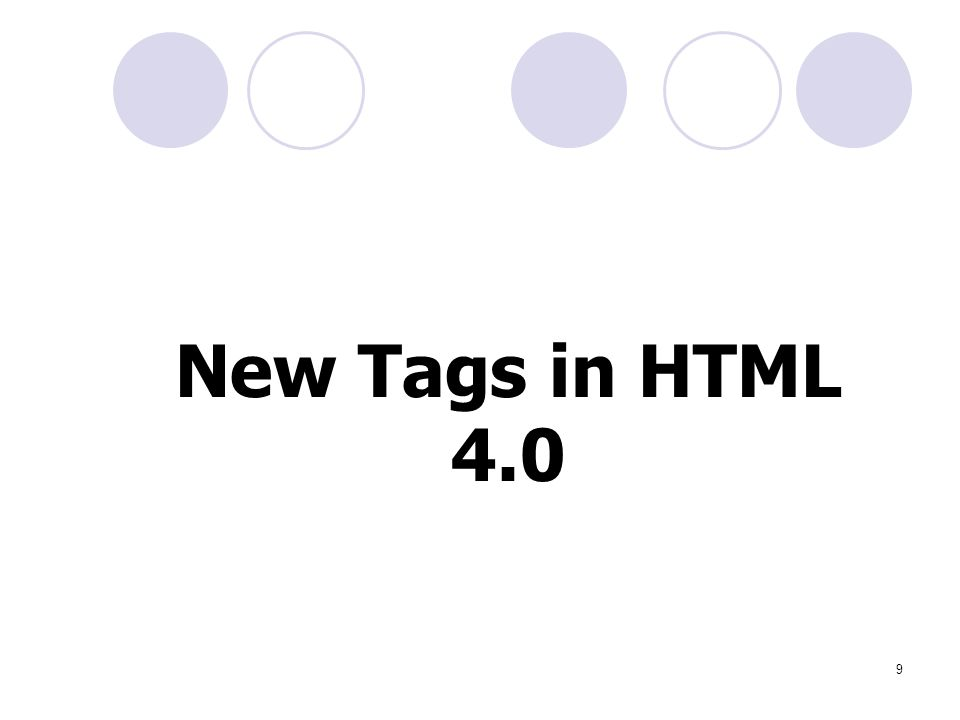 9 New Tags in HTML 4.0