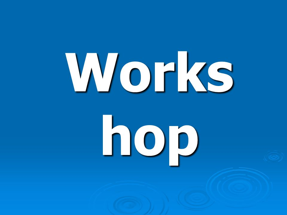 Works hop