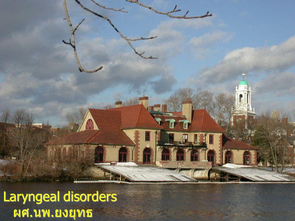 Laryngeal disorders ผศ. นพ. ยงยุทธ วศินวงศ์