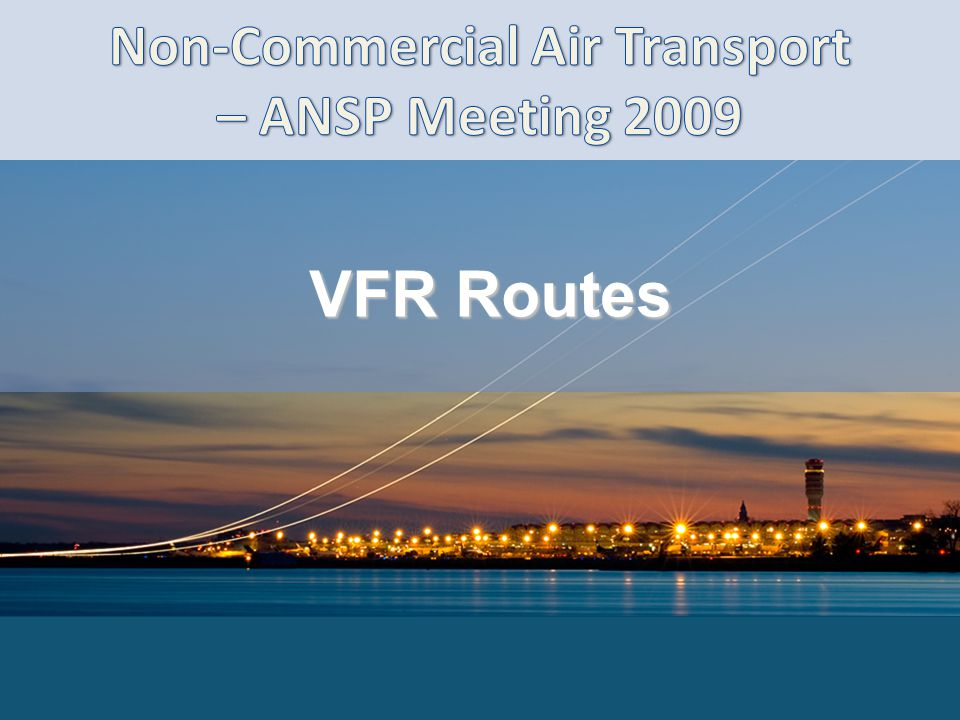 Non-Commercial Air Transport – ANSP Meeting 2009
